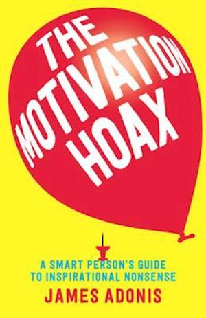 Motivation Hoax af James Adonis