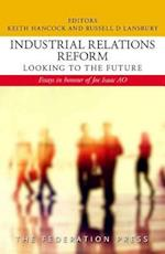 Industrial Relations Reform: Looking to the Future