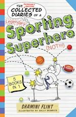 The Collected Diaries of a Sporting Superhero (Not!!!) (Diary of a..)