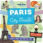 Lonely Planet Kids City Trails Paris (Lonely Planet Kids)