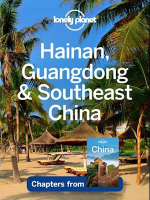 Lonely Planet Hainan Guangdong & Southeast China af Lonely Planet