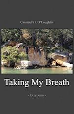 Taking My Breath: Ecopoems