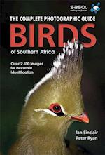 The complete photographic guide birds of Southern Africa
