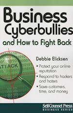 Business Cyberbullies and How to Fight Back (Self Counsel Business Paperback)
