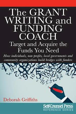 Bog, paperback The Grant Writing and Funding Coach af Deborah Griffiths