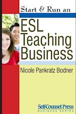 Start & Run an ESL Teaching Business (Start Run Business Series)