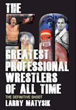 The 50 Greatest Professional Wrestlers of All Time