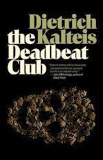 The Deadbeat Club af Dietrich Kalteis
