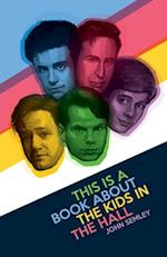 This Is a Book About the Kids in the Hall af John Semley