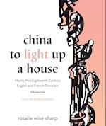 China To Light Up A House, Volume 1