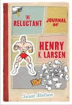 The Reluctant Journal of Henry K. Larsen af Susin Nielsen