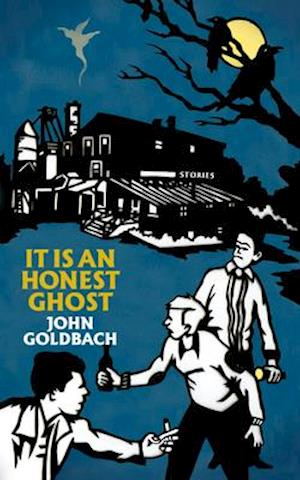 It Is an Honest Ghost af John Goldbach