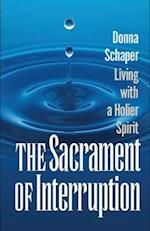 Sacrament of Interruption