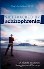 Sidetracked by Schizophrenia