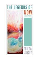 THE LEGENDS OF NOW: A LOVE ANTHOLOGY