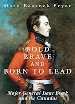 Bold, Brave, and Born to Lead