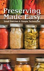 Preserving Made Easy Small Batches and Simple Techniques af Margaret Howard, Ellie Topp