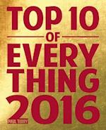 Top 10 of Everything 2016 (TOP 10 OF EVERYTHING)