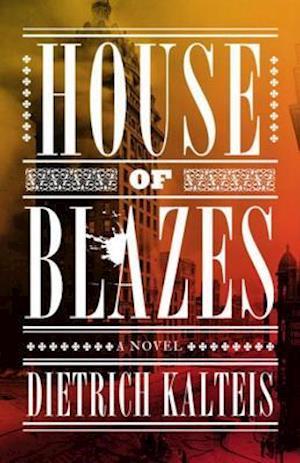 House of Blazes af Dietrich Kalteis
