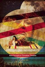 Performing Indigeneity (New Essays on Canadian Theatre)