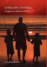 A Healing Journal: Struggles from Addiction to Sobriety