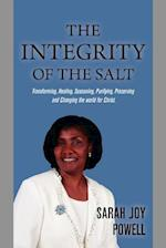 The Integrity of the Salt: Transforming, Healing, Seasoning, Purifying, Preserving and Changing the World for Christ. af Sarah Joy Powell