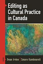 Editing as Cultural Practice in Canada af Dean Irvine