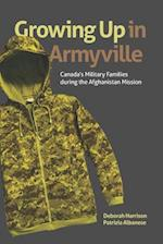 Growing Up in Armyville (Studies in Childhood and Family in Canada)