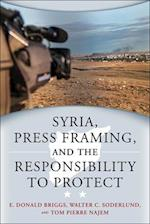 Syria, Press Framing, and the Responsibility to Protect (Studies in International Governance)