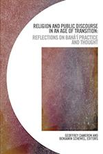 Religion and Public Discourse in an Age of Transition (Baha'i Studies)