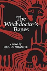 The Witchdoctor's Bones af Lisa De Nikolits