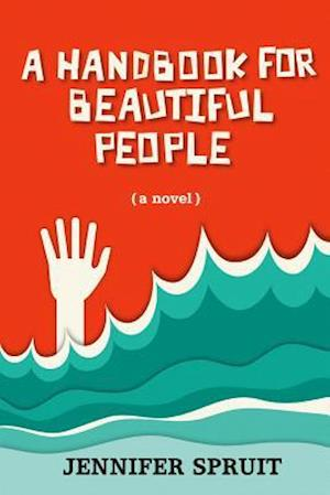 Bog, paperback A Handbook for Beautiful People af Jennifer Spruit