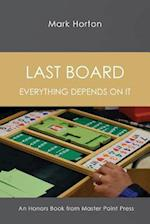 Last Board: Everything depends on it