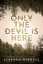 Only the Devil Is Here