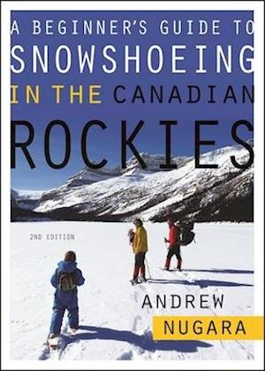 Bog, paperback A Beginner's Guide to Snowshoeing in the Canadian Rockies af Andrew Nugara