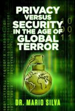 Privacy Versus Security in the Age of Global Terror