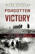 Forgotten Victory (Canadian Battle Series)