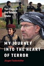 My Journey into the Heart of Terror af Jurgen Todenhofer