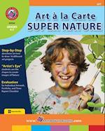 Art A La Carte: Super Nature