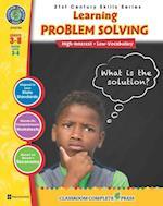 21st Century Skills - Learning Problem Solving Gr. 3-8+ (21st Century Skills Series)