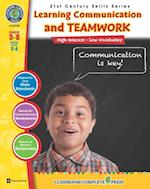 21st Century Skills - Learning Communication & Teamwork Gr. 3-8+ (21st Century Skills Series)