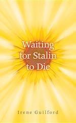 Waiting for Stalin to Die (Essential Prose, nr. 133)
