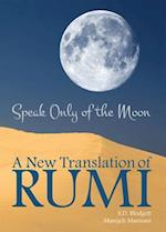 Speak Only of the Moon (Essential Translations, nr. 40)