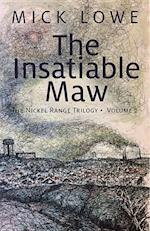 The Insatiable Maw (Nickel Range Trilogy)
