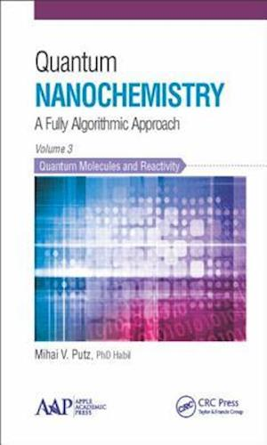 Quantum Nanochemistry, Volume Three