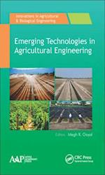 Emerging Technologies in Agricultural Engineering (Innovations in Agricultural Biological Engineering)