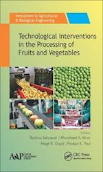 Technological Interventions in the Processing of Fruits and Vegetables (Innovations in Agricultural Biological Engineering)
