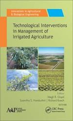 Technological Interventions in the Management of Irrigated Agriculture (Innovations in Agricultural Biological Engineering)