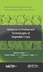 Advances in Postharvest Technologies of Vegetable Crops (Postharvest Biology and Technology)