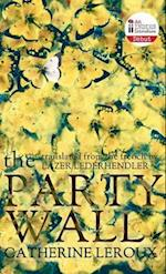 The Party Wall af Catherine LeRoux